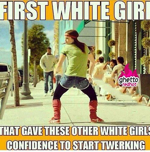 First white girl to twerk