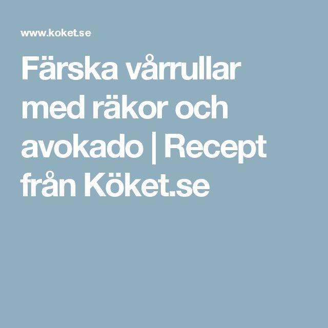 Färska vårrullar med räkor och avokado | Recept från Köket.se