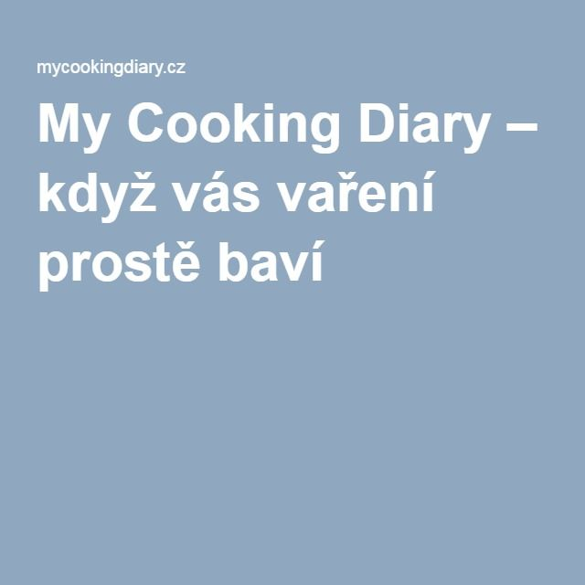 My Cooking Diary – když vás vaření prostě baví !