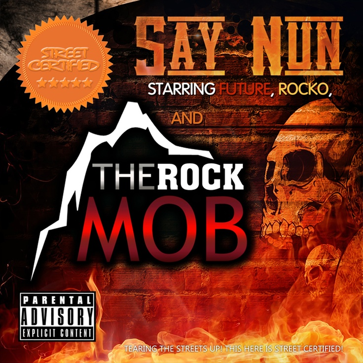 Rock Mob ft Future & Rocko - Say Nun (prod by Sonny Digital) (Clean/Dirty) *NEW ATL HEAT!!