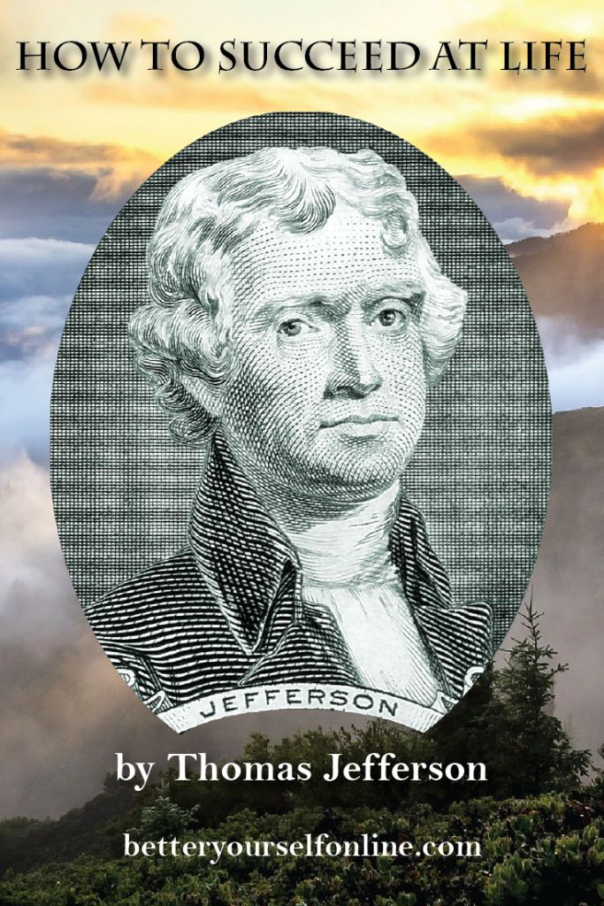 HOW TO SUCCEED AT LIFE BY THOMAS JEFFERSON