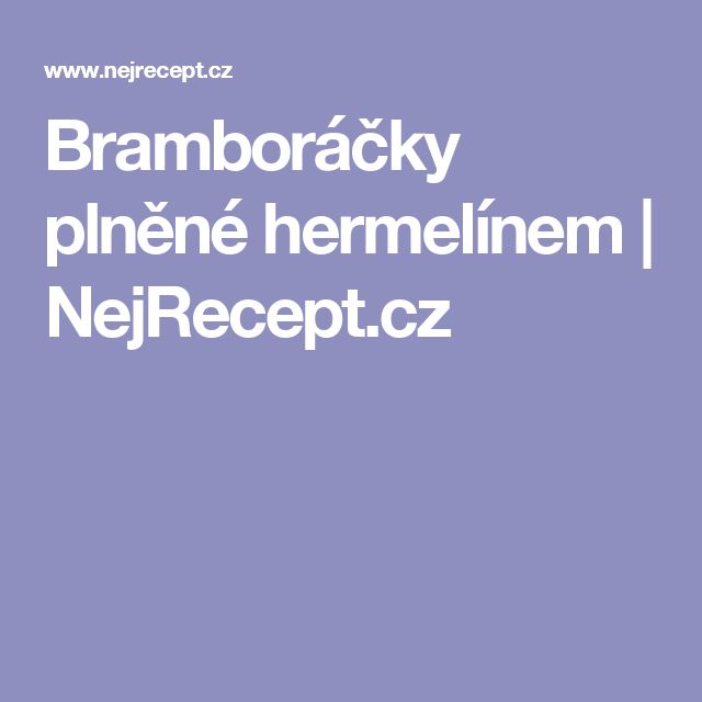 Bramboráčky plněné hermelínem   NejRecept.cz