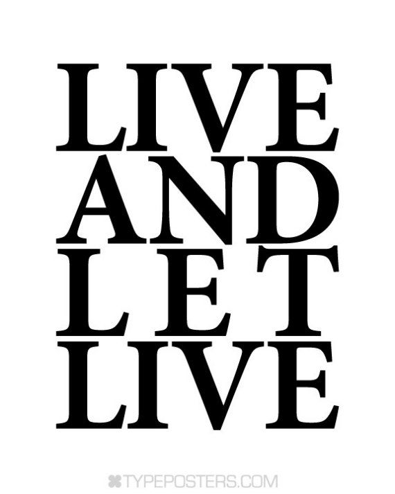 Live and Let Live  Typography Print by TypePosters on Etsy, $15.00