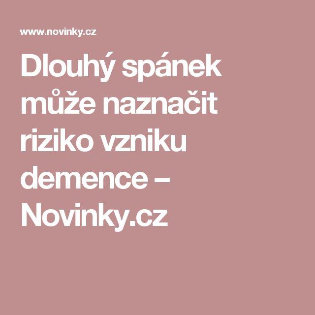 Dlouhý spánek může naznačit riziko vzniku demence– Novinky.cz