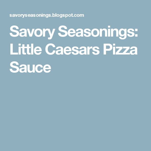 Savory Seasonings: Little Caesars Pizza Sauce