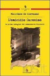 L'omicidio Carosino - Maurizio de Giovanni - 56 recensioni su Anobii