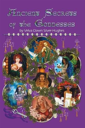 Ancient Secrets of the Goddesses by Velva Dawn Silver-Hughes, http://www.amazon.com/dp/B005NATZ0S/ref=cm_sw_r_pi_dp_AdMSpb10HVQNX