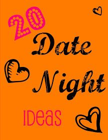 all things katie marie: 20 Date Night Ideas--Perhaps one day I'll get to put this to use.