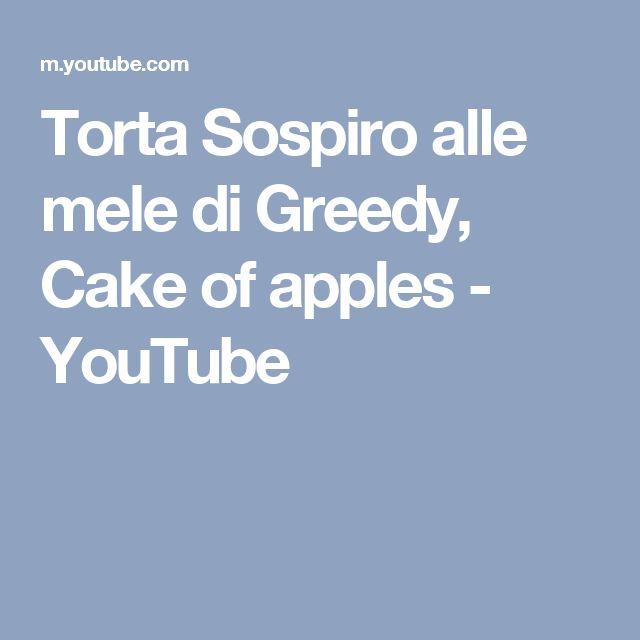 Torta Sospiro alle mele di Greedy, Cake of apples - YouTube