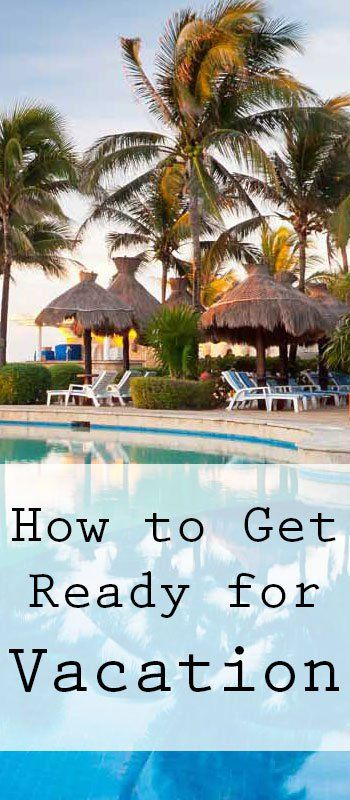 How to get ready for vacation! don't leave without these things