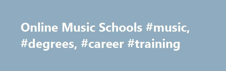 """Online Music Schools #music, #degrees, #career #training http://nebraska.remmont.com/online-music-schools-music-degrees-career-training/  # Online Music Degrees and Programs Even before """"American Idol,"""" you knew that your talent–or lack thereof–could make or break your music career. But raw talent usually isn't enough. For most music careers, formal training with an accomplished musician is necessary. According to the U.S. Department of Labor, more than 50 percent of musicians have some…"""