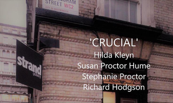 The Strand Gallery presents Crucial: Hilda Kleyn, Susan Proctor Hume, Stephanie Proctor, Richard Hodgson
