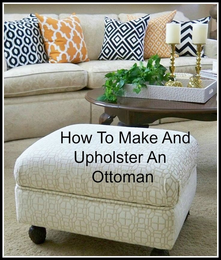 How to Make & Upholster An Ottoman | Diy furniture, Diy ...
