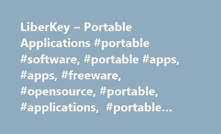 LiberKey – Portable Applications #portable #software, #portable #apps, #apps, #freeware, #opensource, #portable, #applications, #portable #applications, #application http://kitchens.nef2.com/liberkey-portable-applications-portable-software-portable-apps-apps-freeware-opensource-portable-applications-portable-applications-application/  # 294 applications available in a few clicks! Testimonials Tellement complet et d'utilisation très très. conviviale. Génial. Merci vivement. Daniel PS…