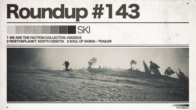 #143 ROUNDUP: Ski – Freeride & Freestyle!