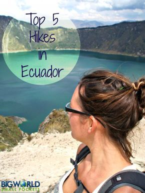 My Recommendations for Great Walks in the beautiful South America country of Ecuador {Big World Small Pockets}