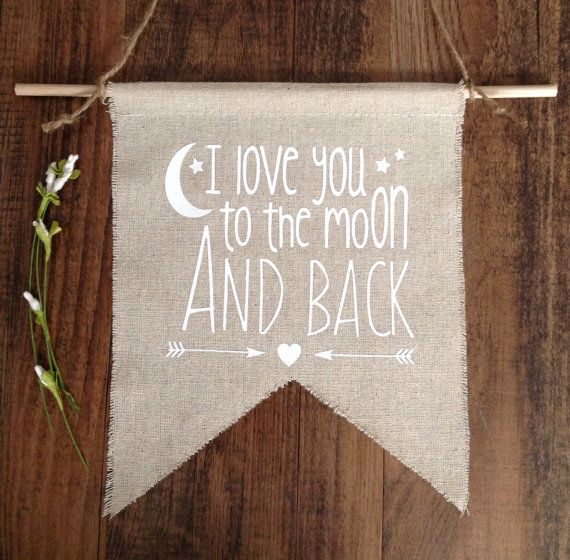 The sweetest little sign for your sweetest little one!  This is a cotton linen wall hanging with white heat transfer that reads, I love you to the: