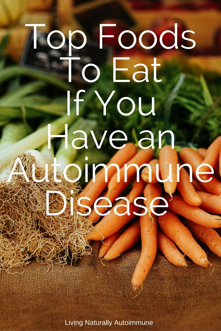 Top Foods To Eat If You Have An Autoimmune Disease ...