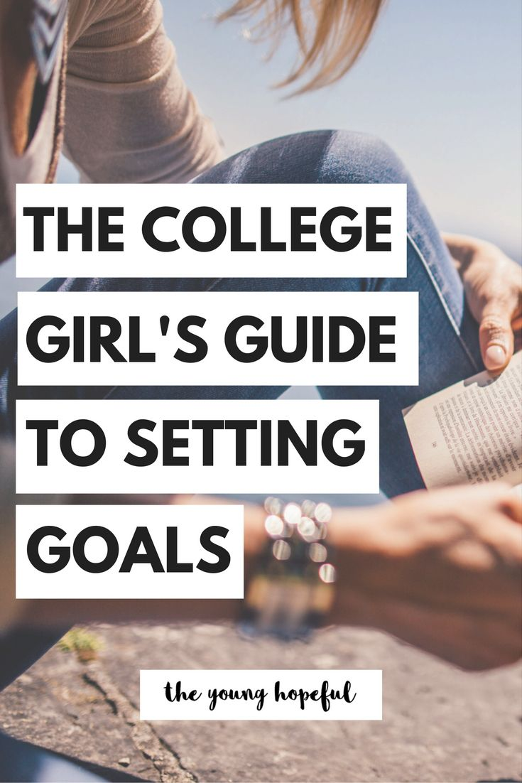 The College Girlu0027s Guide to Setting Goals