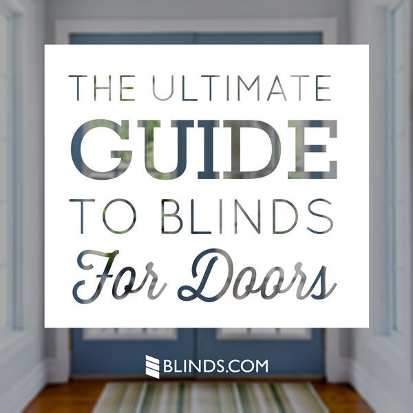 The ultimate guide to blinds for doors - 10 Things You MUST Know When Buying Blinds For Doors