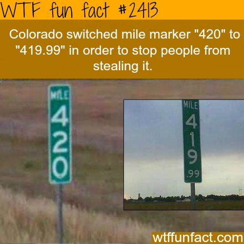 """Colorado switched mile marker """"420"""" to """"419.99"""" - WTF fun facts"""