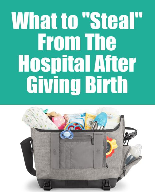 What to Steal From The Hospital After Giving Birth #labor #postpartum #baby…