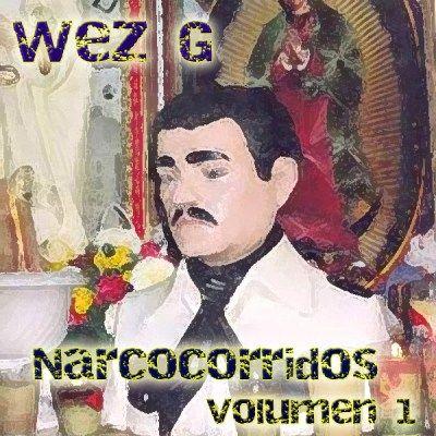 Wez G - NARCOCORRIDOS – VOLUMEN 1