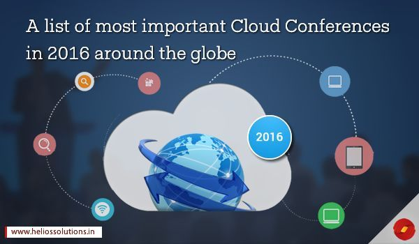 A LIST OF MOST IMPORTANT CLOUD CONFERENCES IN 2016 AROUND THE GLOBE by http://blog.heliossolutions.in/microsoft-technologies/list-important-cloud-conferences-2016-around-globe/