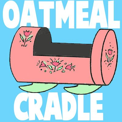 oatmeal crib 400x400 step How to Make Oatmeal Containers Baby Doll Cradles Craft for Kids