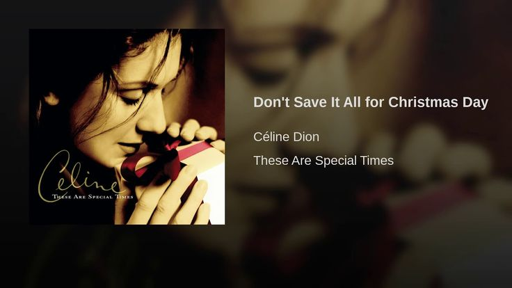 Don't Save It All for Christmas Day (With images)   The prayer celine dion, Celine dion videos
