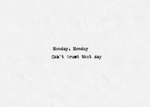 monday, monday: Mondays Bloody, Hearing Music, Mondays Blue, Bloody Mondays