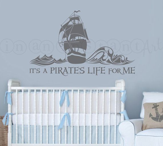 A Pirate's Life For Me Wall Decal, Pirate Ship Decal, Pirate Nursery Wall Decal for Baby, Kids or Children's Room 092 on Etsy, $28.00