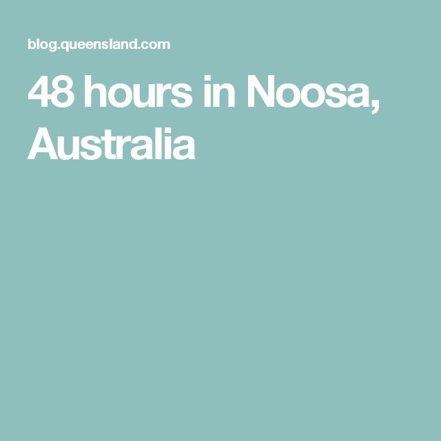 48 hours in Noosa, Australia