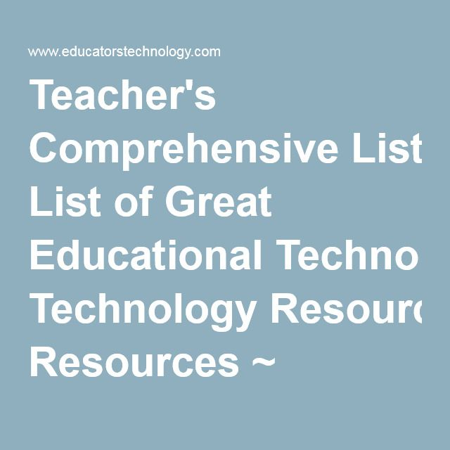 Teacher's Comprehensive List of Great Educational Technology Resources