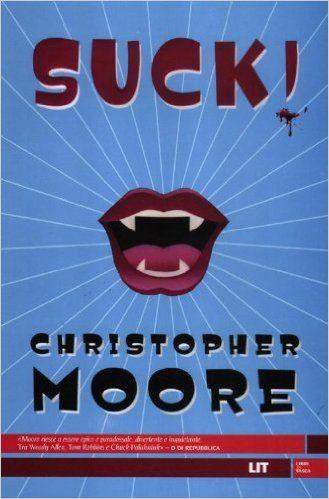 Amazon.it: Suck! Una storia d'amore - Christopher Moore, C. Brovelli - Libri