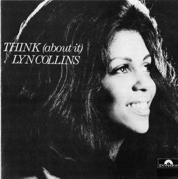 """Oh! ... this James Brown's production-gospel-style song """"Think (About It)"""", from her 1972 album of the same name on """"People Records"""" is one of the most influential sampled in hip-hop and drum and bass, most famously, the """"Woo! Yeah!"""" and """"It takes two to make a thing go right"""" loops ... Super !!!"""