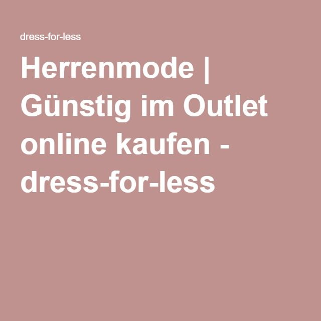 Herrenmode | Günstig im Outlet online kaufen - dress-for-less