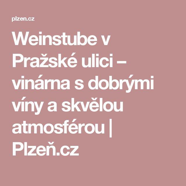 Weinstube v Pražské ulici – vinárna  s dobrými víny a skvělou atmosférou | Plzeň.cz