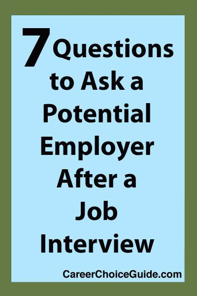 7 job interview questions to ask employers at http://www.careerchoiceguide.com/job-interview-questions-to-ask.html