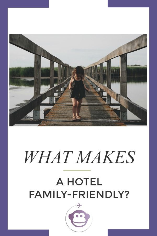 What Makes A Hotel Family-Friendly. There are many facilities that can help families have a stress-free holiday. Here are some reasons why we choose a hotel or resort abroad.