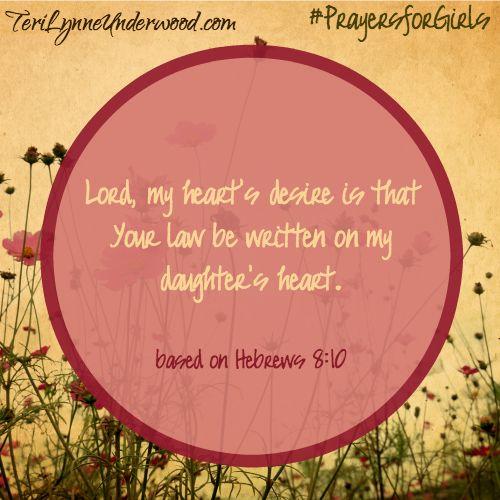31 Verses to Pray for Your Girl ... prayer based on Hebrews 8:10 ... #PrayersforGirls