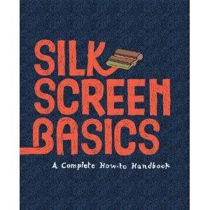 Silkscreen Basics: A Complete How-To Manual