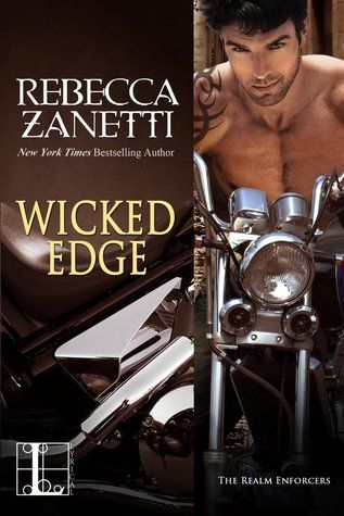 Wicked Edge (Realm Enforcers, #2) by Rebecca Zanetti | November 10, 2015