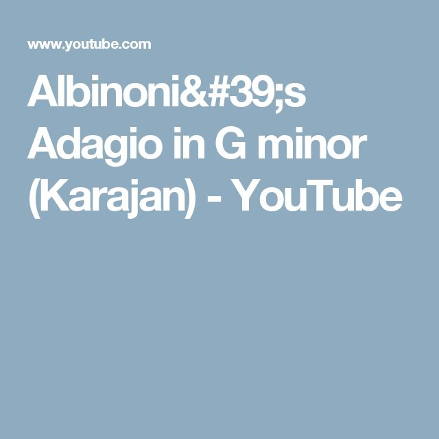 Albinoni's Adagio in G minor (Karajan) - YouTube