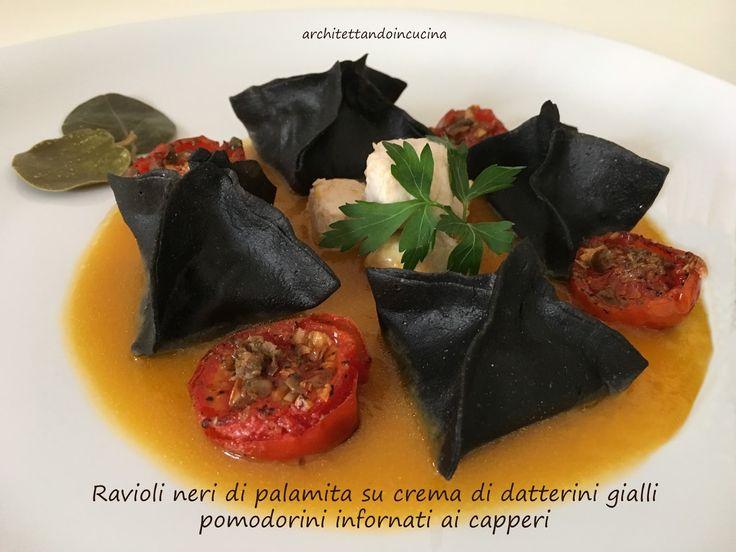 architettando in cucina: Ravioli neri di palamita su crema di datterini gialli e pomodorini infornati con i capperi