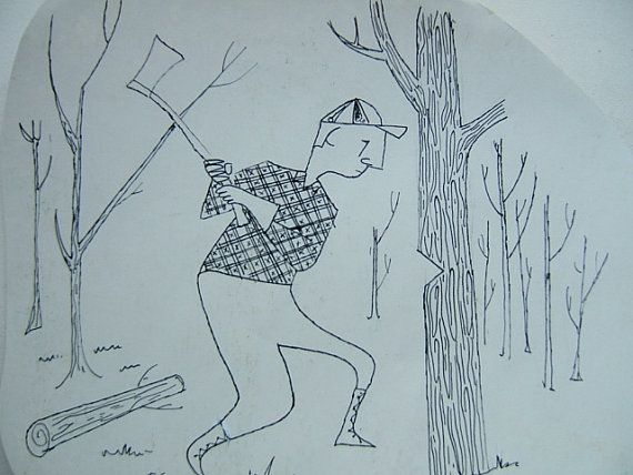 YA SURE - Lumberjack Man - cute drawing by Mom. On Cardstock, copy; Inquire about original. John Jonson