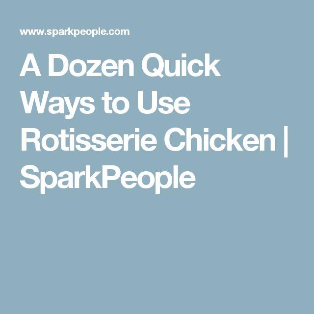 A Dozen Quick Ways to Use Rotisserie Chicken   SparkPeople