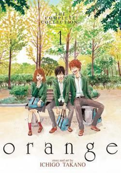 """""""Orange : the complete collection. 1"""", by Ichigo Takano ; translation, Amber Tamosaitis ; adaptation, Shannon Fay - When sixteen-year-old Takamiya Naho receives a mysterious letter, claiming to be from her twenty-seven-year-old self, her life is suddenly thrown into flux."""