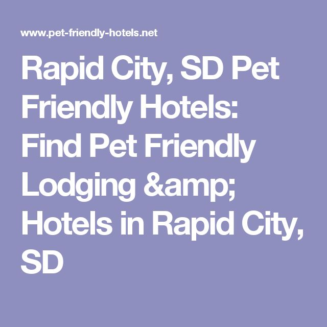 Rapid City, SD Pet Friendly Hotels: Find Pet Friendly Lodging & Hotels in Rapid City, SD