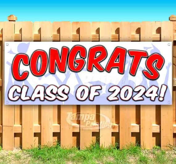 Congrats Class Of 2024 13 Oz Heavy Duty Vinyl Banner Sign With Metal Grommets New Store Advertising Flag Many Sizes Available In 2020 Vinyl Banners Outdoor Vinyl Banners Banner